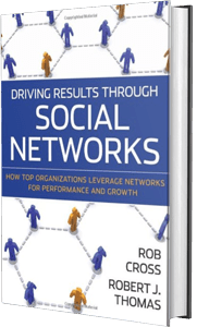 Driving Results Through Social Networks by Rob Cross