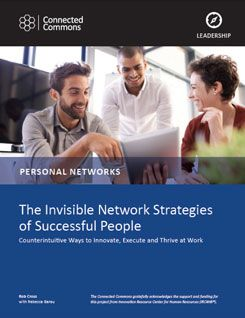 The Invisible Network Strategies of Successful People: Counterintuitive Ways to Innovate, Execute and Thrive at Work