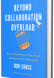 Beyond Collaboration Overload by Rob Cross